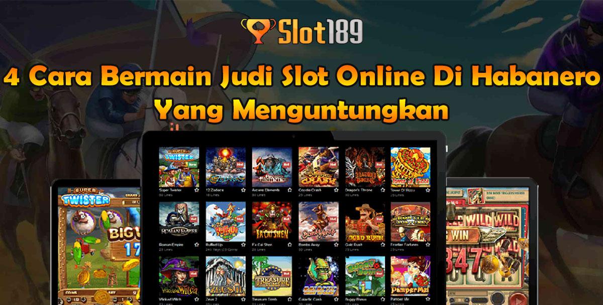 4 Cara Bermain Judi Slot Online Di Habanero Yang Menguntungkan