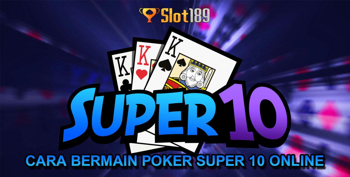 Cara Bermain Poker Super 10 Online