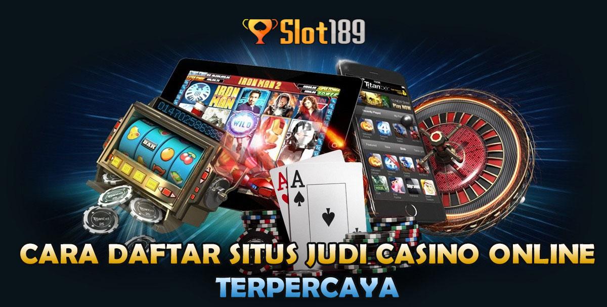 Cara Daftar Situs Judi Casino Online Terpercaya