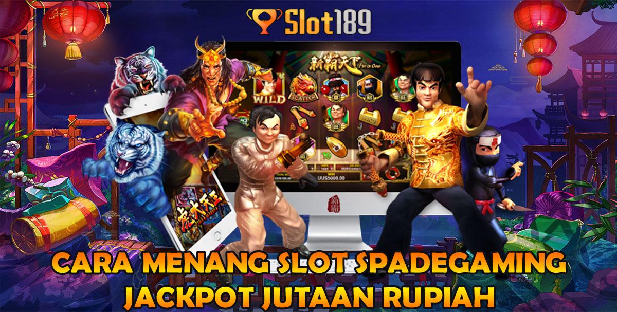 Cara Menang Slot Spadegaming Jackpot Jutaan Rupiah