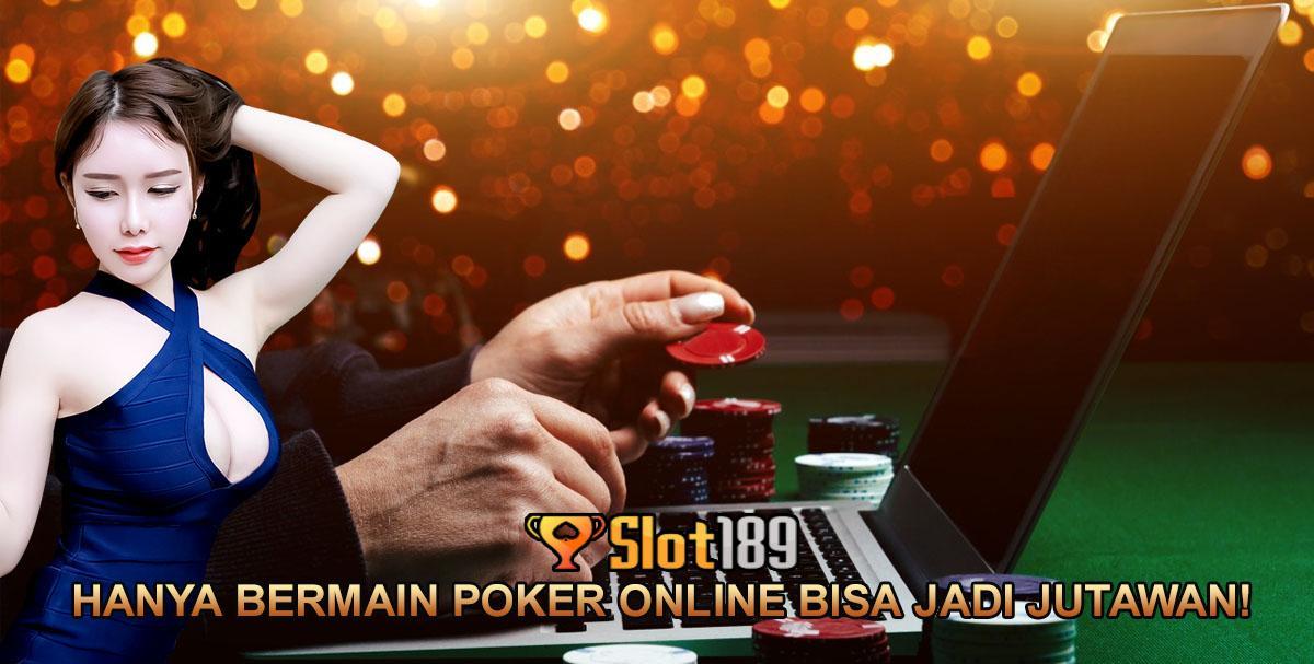 Hanya Bermain Poker Online Bisa Jadi Jutawan!