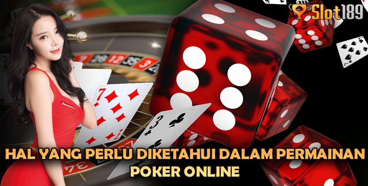 Hal Yang Perlu Diketahui Dalam Permainan Poker Online