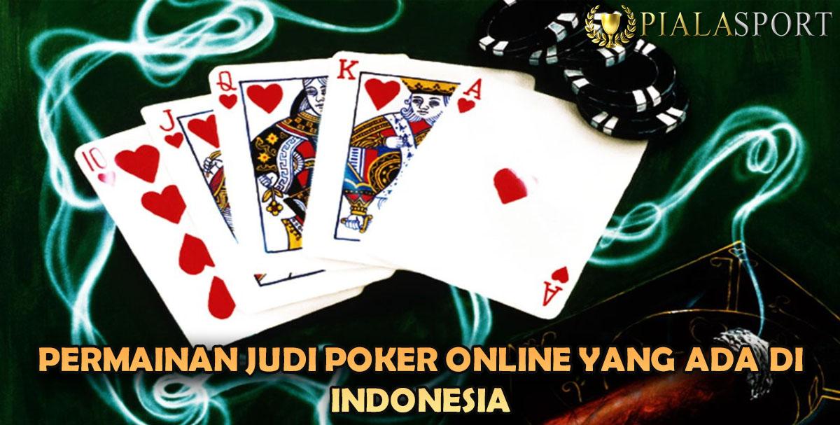 Permainan Judi Poker Online Yang Ada DI Indonesia